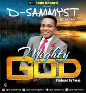 D-Sammyst - Mighty God